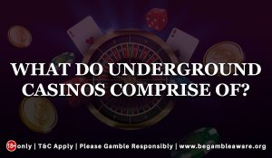 What-do-underground-casinos-comprise-of