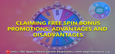 Claiming Free Spin Bonus Promotions: Advantages and Disadvantages